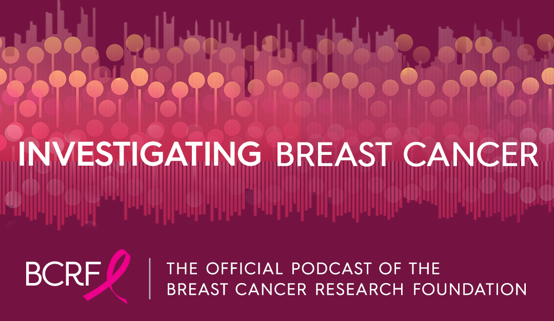 Investigating Breast Cancer: Dr. Ann Partridge