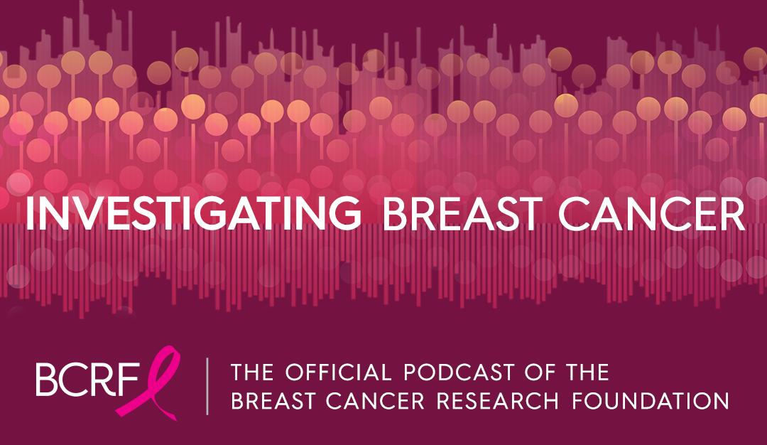 Investigating Breast Cancer: Dr. Eric Winer